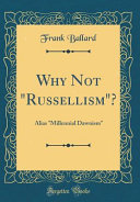 Why Not Russellism ?