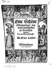Eine Schöne Osterpredigt, Fur dem Churfürsten zu Sachssen gethan, Von der Bruderschafft D. Mart. Luther