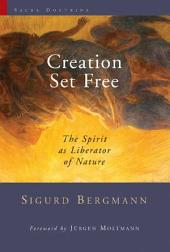 Creation Set Free: The Spirit as Liberator of Nature