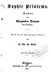 Sophie Printems: Roman von Alexander Dumas dem Jüngeren. Aus dem Französischen von Chr. Fr. Grieb, Band 2