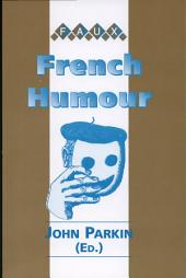 French Humour: Papers Based on a Colloquium Held in the French Department of the University of Bristol, November 30th 1996