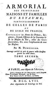Armorial des principales maisons de familles du royaume, particulièrement de celles de Paris et de l'lsle de France: Volume2