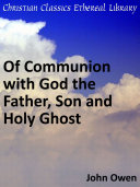 Of Communion with God the Father, Son and Holy Ghost