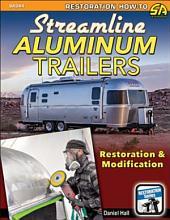 Streamline Aluminum Trailers: Restoration and Modification