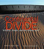 Continental Divide: Wildlife, People, and the Border Wall
