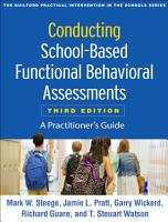 Conducting School Based Functional Behavioral Assessments  Third Edition PDF