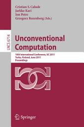 Unconventional Computation: 10th International Conference, UC 2011, Turku, Finland, June 6-10, 2011. Proceedings