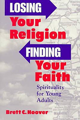 Losing Your Religion  Finding Your Faith