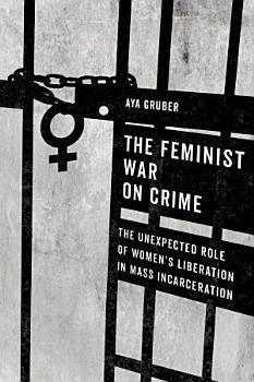 The Feminist War on Crime PDF