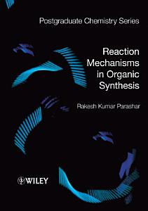 Reaction Mechanisms in Organic Synthesis