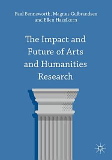 The Impact and Future of Arts and Humanities Research Book