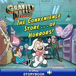 Gravity Falls The Convenience Store Of Horrors  Book PDF