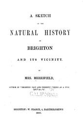 A Sketch of the Natural History of Brighton and Its Vicinity