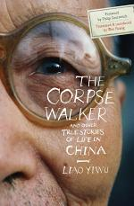 The Corpse Walker and Other True Stories of Life in China