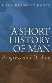 A Short History of Man: Progress and Decline