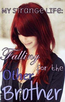 My Strange Life Falling For The Other Brother PDF