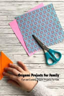 Origami Projects For Family