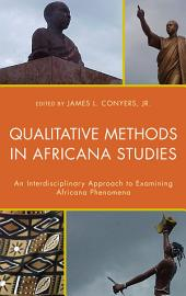 Qualitative Methods in Africana Studies: An Interdisciplinary Approach to Examining Africana Phenomena