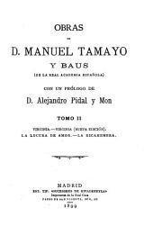 Obras de D. Manuel Tamayo y Baus, 2: con un prólogo de D. Alejandro Pidal y Mon