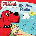 Big New Friend (Clifford the Big Red Dog Storybook)