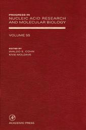 Progress in Nucleic Acid Research and Molecular Biology: Volume 55