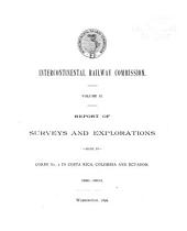 Intercontinental Railway Commission: Report of surveys and explorations made by Corps no. 2 in Costa Rica, Colombia, and Ecuador. 1891-1893. 1896