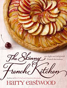 The Skinny French Kitchen Book
