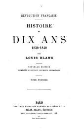Révolution française. Histoire de dix ans, 1830-1840: Volume 1