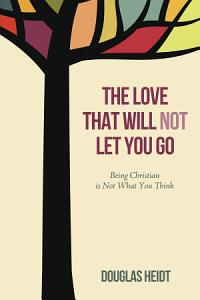 The Love that Will Not Let You Go PDF