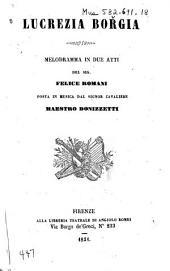 Lucrezia Borgia: melodramma in due atti del sig. F. Romani