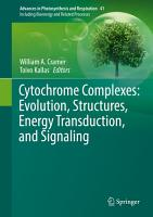 Cytochrome Complexes  Evolution  Structures  Energy Transduction  and Signaling PDF