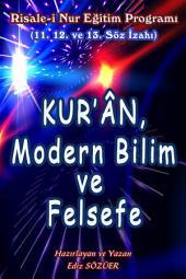 Kur'ân, Modern Bilim ve Felsefe: 11. 12. ve 13.Söz İzahı
