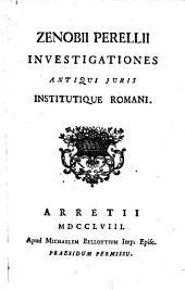 Investigationes antiqui juris institutique Romani