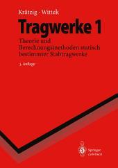 Tragwerke: Band 1: Theorie und Berechnungsmethoden statisch bestimmter Stabtragwerke, Ausgabe 3