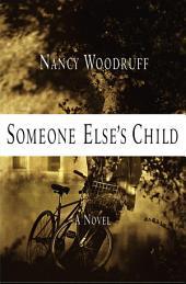 Someone Else's Child: A Novel