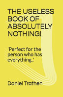 The Useless Book of Absolutely Nothing!