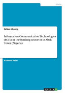 Information Communication Technologies  ICTs  in the Banking Sector in in Abak Town  Nigeria  PDF