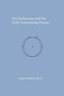 Psychotherapy and the Fully Functioning Person