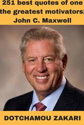 251 Best Quotes Of One The Greatest Motivators John C Maxwell Book PDF