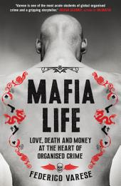 Mafia Life: Love, Death and Making Money at the Heart of Organised Crime