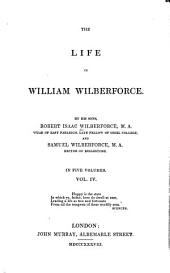 The Life of William Wilberforce: Volume 4