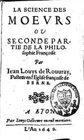 La science des moeurs ou Seconde partie de la philosophie françoise