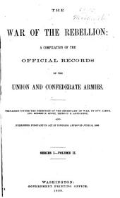 The War of the Rebellion: v. 1-8 [serial no. 114-121] Correspondence, orders, reports and returns, Union and Confederate, relating to prisoners of war ... and to state or political prisoners. 1894 [i. e. 1898]-1899. 8 v