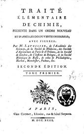 Traité élémentaire de chimie: présenté dans un ordre nouveau et d'après les découvertes modernes : avec figures, Volume1