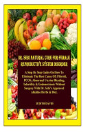 Dr. Sebi Natural Cure For Female Reproductive System Disorder