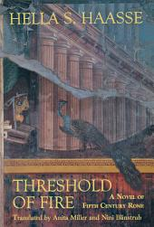Threshold of Fire: A Novel of Fifth-Century Rome