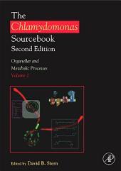 The Chlamydomonas Sourcebook: Organellar and Metabolic Processes: Volume 2, Edition 2