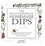 The Encyclopedia of Homemade Dips