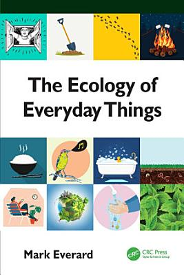 The Ecology of Everyday Things