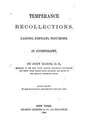 Temperance Recollections: Labors, Defeats, Triumphs